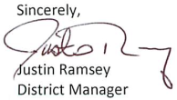 Sincerely, Justin Ramsey, District Manager